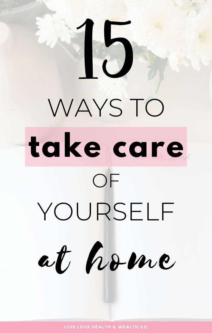 self care take care of yourself at home boost your mental health and practice self care