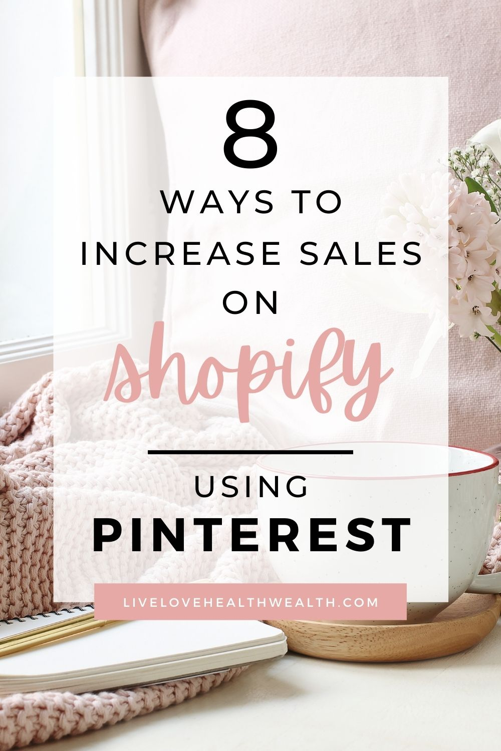 HOW TO USE PINTEREST TO DRIVE TRAFFIC TO YOUR SHOPIFY STORE